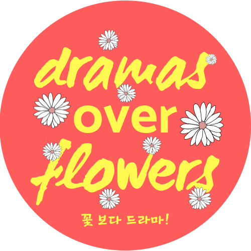 Dramas Over Flowers